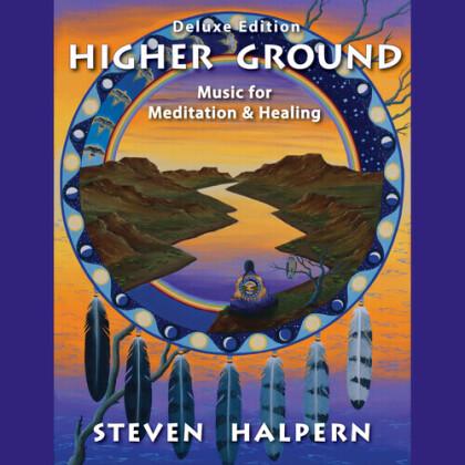 Steven Halpern - Higher Ground (2021 Reissue, Steven Halpern's Inn, Deluxe Edition)