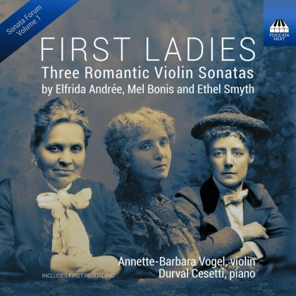 Elfrida Andrée (1841-1929), Mel Bonis (1858-1937), Ethel Smyth (1858-1944), Annette-Barbara Vogel & Durval Cesetti - First Ladies