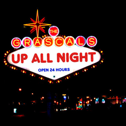 The Grascals - Up All Night