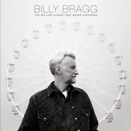 Billy Bragg - A Million Things That Never Happened (Digipack)