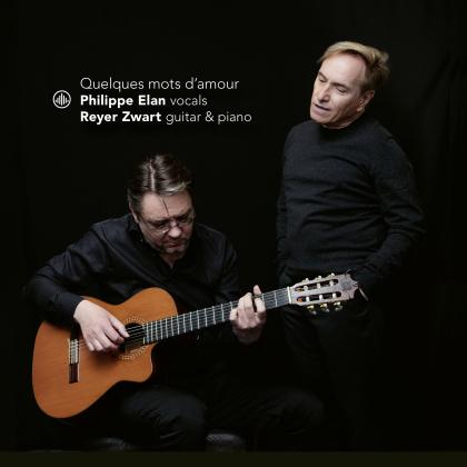Philippe Elan & Reyer Zwart - Quelques Mots D'amour