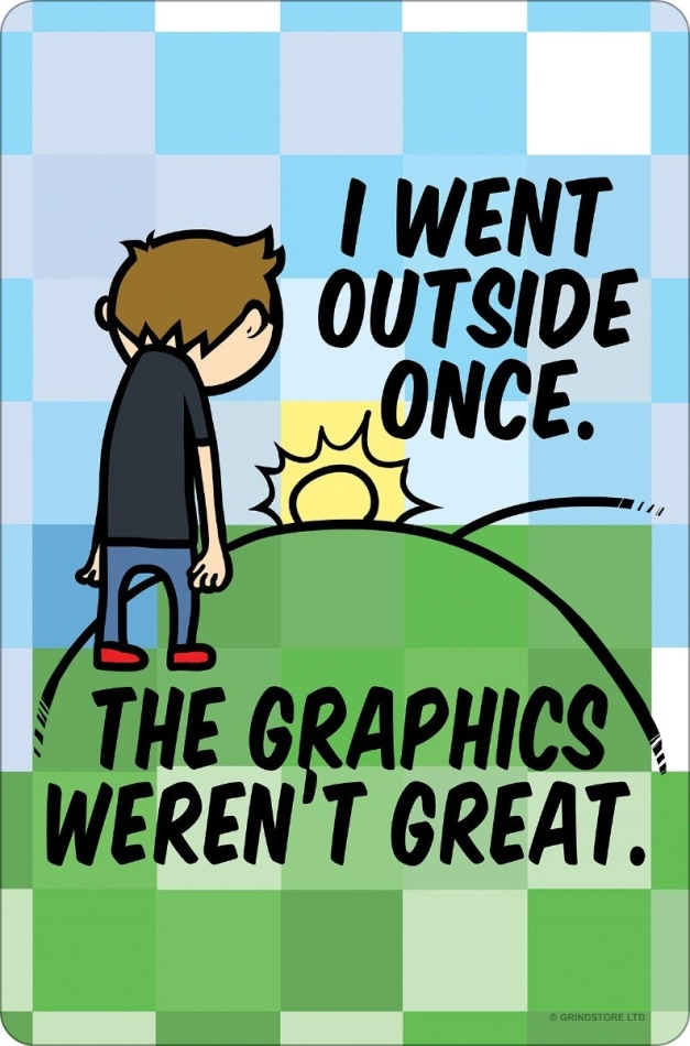 I Went Outside Once. The Graphics Weren't Great. - Small Tin Sign