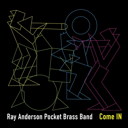 Ray Anderson & Pocket Brass Band - Come In