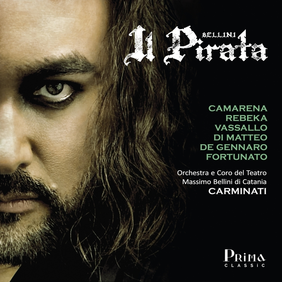 Javier Camarena, Marina Rebeka & Vincenzo Bellini (1801-1835) - Il Pirata (3 CDs)
