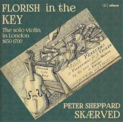 Peter Sheppard Skaerved - Florish In The Key - The Solo Violin in London 1650 - 1700