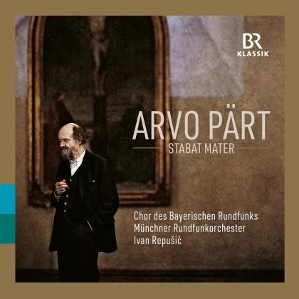 Chor des Bayerischen Rundfunks, Arvo Pärt (*1935), Ivan Repusic & Münchner Rundfunkorchester - Stabat Mater - Fratres / Silouans Song / La Sindone / Summa / For Lennart In Memoriam