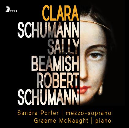 Clara Wieck-Schumann (1819-1896), Sally Beamish (*1956), Robert Schumann (1810-1856), Sandra Porter & Graeme McNaught - Clara