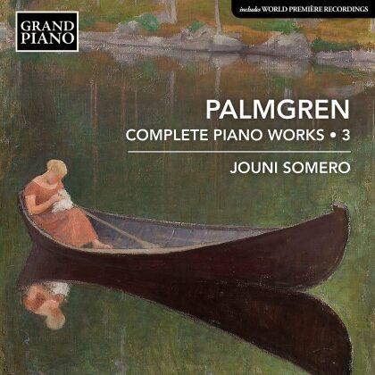 Selim Palmgren & Jouni Somero - Complete Piano Works 3