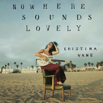 Christina Vane - Nowhere Sounds Lovely