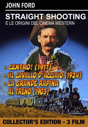 Straight Shooting - E le origini del cinema western - 3 Film (n/b, Collector's Edition)