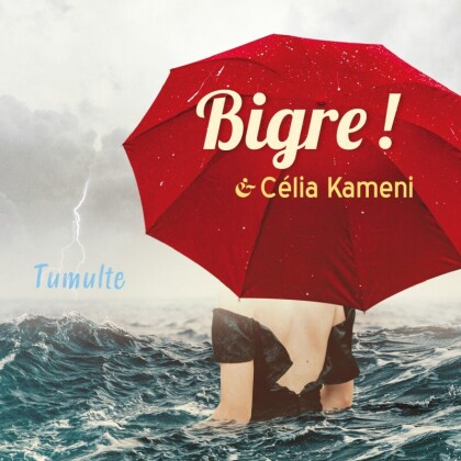 Bigre! & Celia Kameni - Tumulte