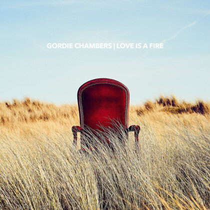 Gordie Chambers - Love Is A Fire (LP)