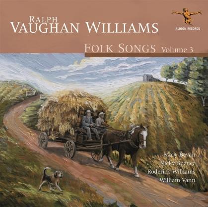 Mary Bevan, Nicky Spence, Roderick Williams, William Vann & Ralph Vaughan Williams (1872-1958) - Folk Songs Volume 3