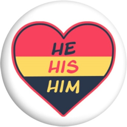 He His Him - Badge