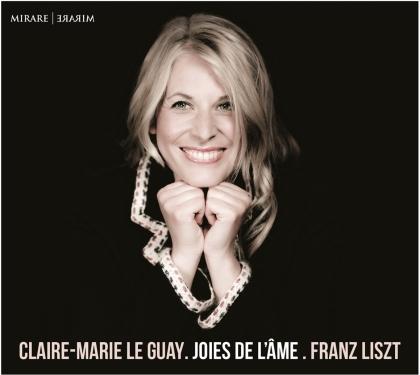 Franz Liszt (1811-1886) & Claire-Marie Le Guay - Joies De L'ame