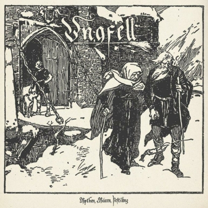Ungfell - Mythen, Mären, Pestilenz (2021 Reissue)