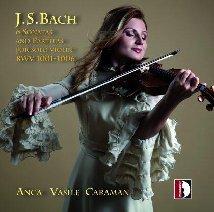 Johann Sebastian Bach (1685-1750) & Anca Vasile Caraman - 6 Sonatas & Partitas