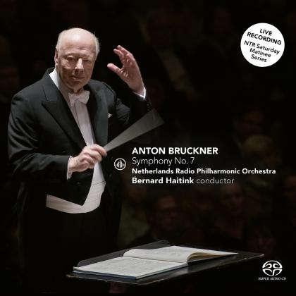 Bernard Haitink, Netherlands Radio Philharmonic Orchestra & Anton Bruckner (1824-1896) - Bruckner No. 7 (Hybrid SACD)