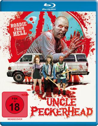 Uncle Peckerhead - Roadie from Hell (2020) (Uncut)