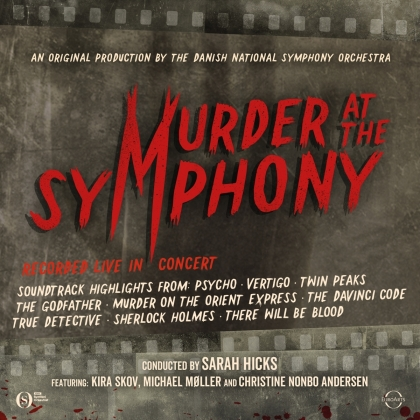 Sarah Hicks & The Danish National Symphony Orchestra - Murder at the Symphony
