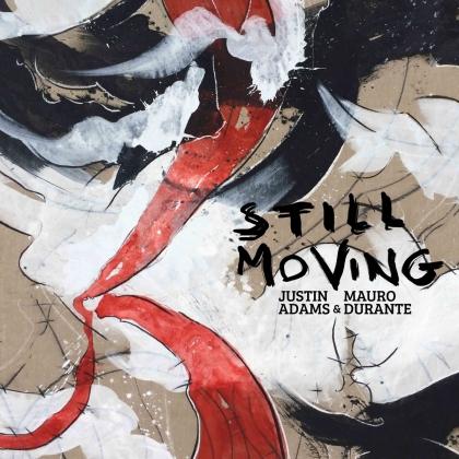 Justin Adams & Mauro Durante - Still Moving (LP)