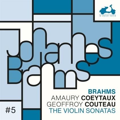 Johannes Brahms (1833-1897), Amaury Coeytaux & Geoffroy Couteau - The Violin Sonatas, Vol. 5