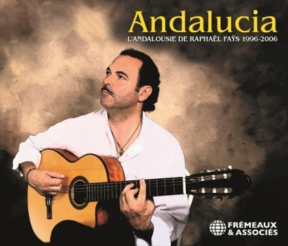 Raphaël Fays - Andalucia 1996-2006 (2 CDs)