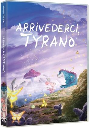 Arrivederci, Tyrano (2018)