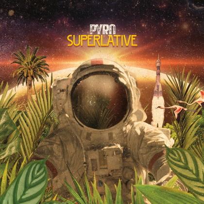 Pyro - Superlative