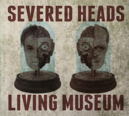 Severed Heads - Living Museum