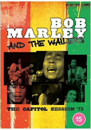Bob Marley And The Wailers - Capitol Session '73