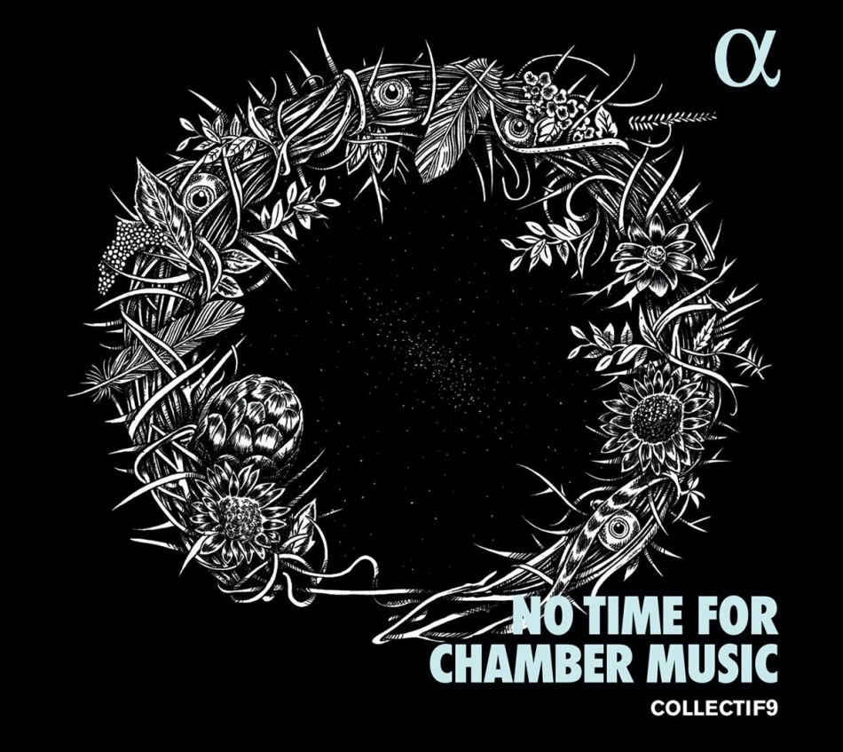 Collectif9 & Gustav Mahler (1860-1911) - No Time For Chamber Music