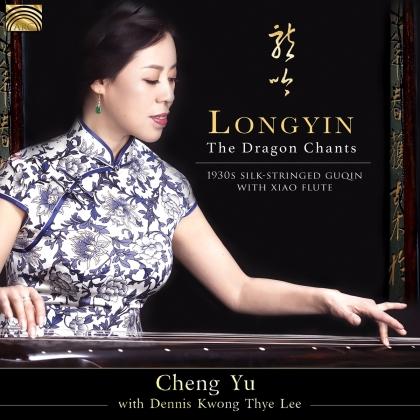 Cheng Yu & Dennis Kwong Thye Lee - Longyin - The Dragon Chants