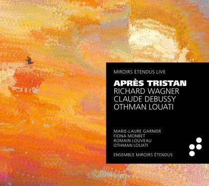 Miroirs Étendus Company, Richard Wagner (1813-1883), Claude Debussy (1862-1918) & Marie-Laure Garnier - Apres Tristan