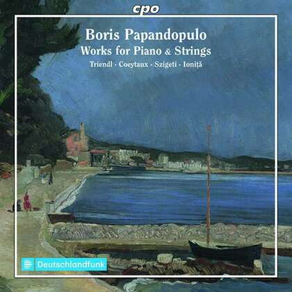 Oliver Triendl, Vanessa Szigeti, Andrei Ionita & Boris Papandopulo (1906 - 1991) - Works For Piano & Strings