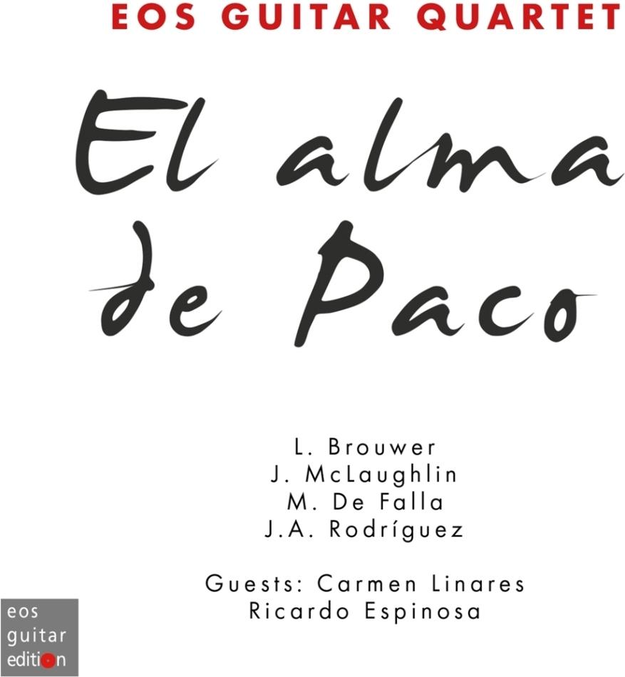 Eos Guitar Quartet, Leo Brouwer (*1939), John McLaughlin, Manuel de Falla (1867-1946) & Jose Antonio Rodriguez - El Alma De Paco