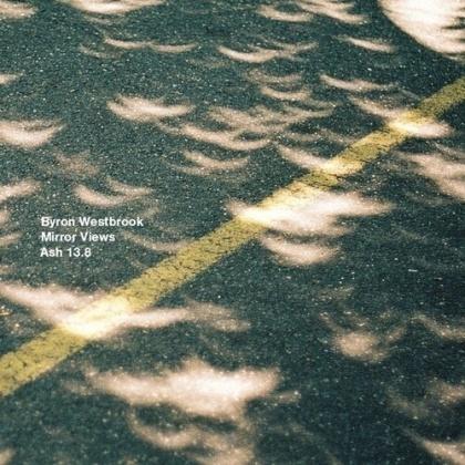 Byron Westbrook - Mirror Views