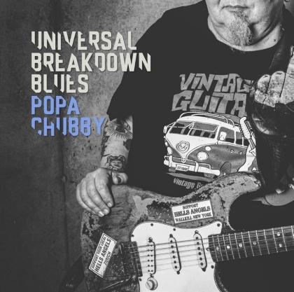 Popa Chubby - Universal Breakdown Blues (2021 Reissue, Dixie Frog)