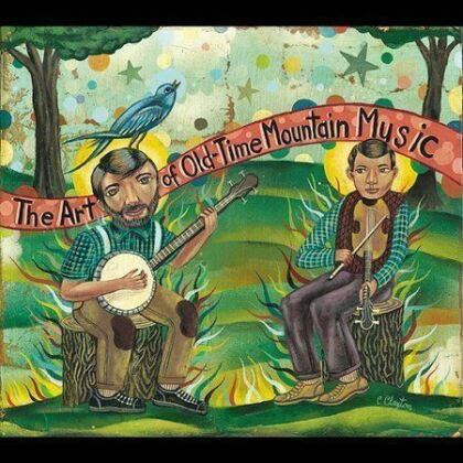 Art Of Old-Time Mountain Music / Old Time Music
