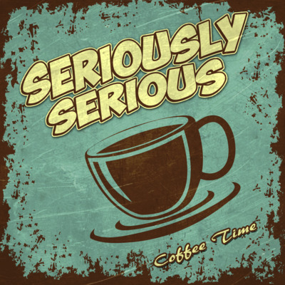 SERIOUSLY SERIOUS - Coffee Time (2 CDs)