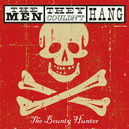 The Men They Couldn't Hang - The Bounty Hunter (3 CD)