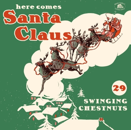 Here Comes Santa Claus: 29 Swinging Chestnut