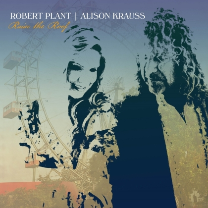 Robert Plant & Alison Krauss - Raise The Roof (Deluxe Edition)