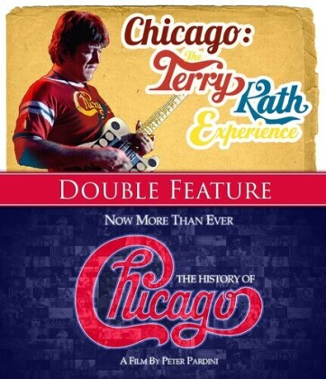 Chicago - Now More Than Ever: The History Of Chicago / The Terry Kath Experience