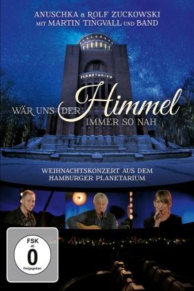 Rolf Zuckowski, Anuschka Zuckowski & Martin Tingvall - Wär Uns Der Himmel - Weihnachtskonzert Planetarium