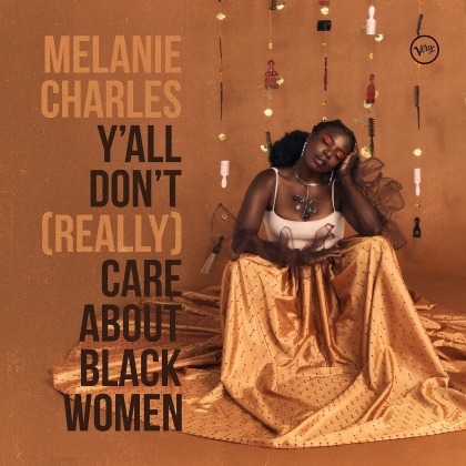 Melanie Charles - Y'all Don't (Really) Care About Black Women (LP)