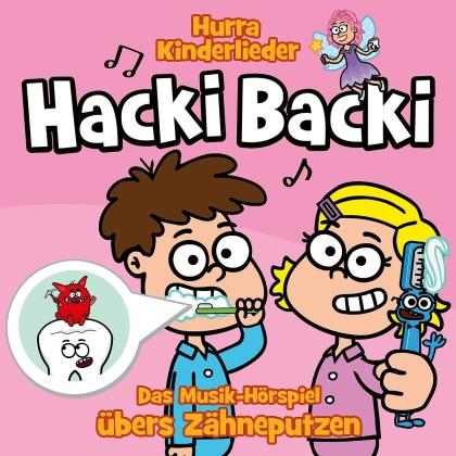 Hurra Kinderlieder - Hacki Backi - Das Musik-Hörspiel Übers Zähneputzen