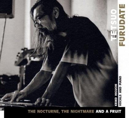 Tetsuo Furudate - Nocturne Nightmare & A Fruit