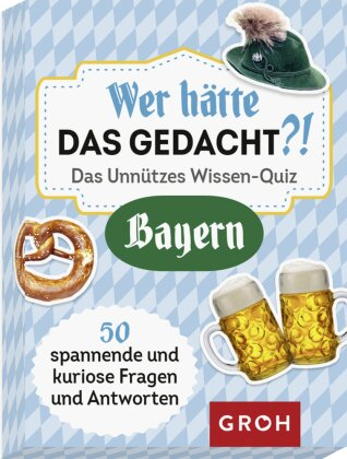 Wer hätte das gedacht!? Das Unnützes Wissen-Quiz Bayern