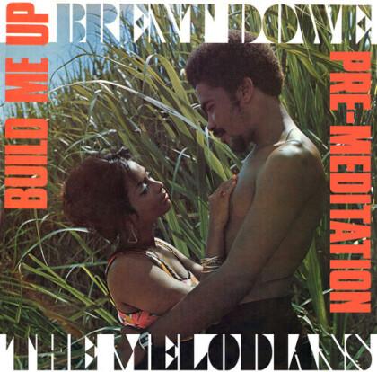 Brent Dowe & The Melodians - Build Me Up & Pre-Meditation (2 CDs)